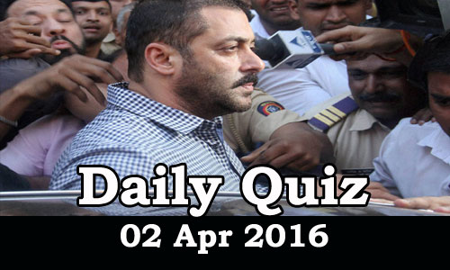 Daily Current Affairs Quiz - 02 Apr 2016