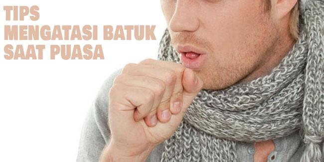 tips mengatasi batuk saat puasa