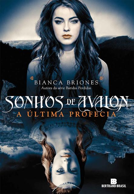 Sonhos de Avalon A Última Profecia - Bianca Briones