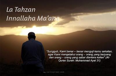 La Tahzan, Innallaha ma'ana (Jangan Risau, Allah Selalu Bersamamu)
