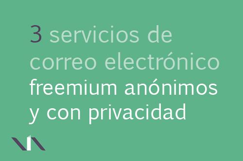 Servicios de email gratis donde respetan tu anonimato y privacidad