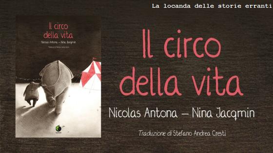 RECENSIONE IN ANTEPRIMA | Il circo della vita di Nicolas Antona e Nina Jacqmin