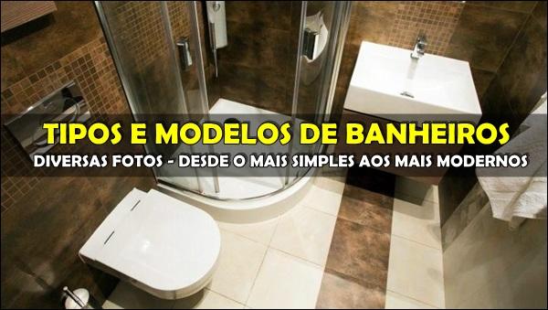 Tipos Modelos Banheiros