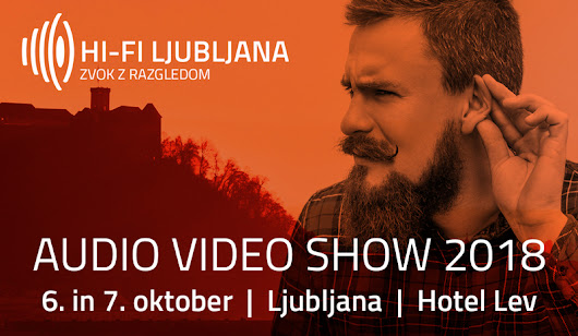 SEJEM: AUDIO VIDEO SHOW HI-FI LJUBLJANA 2018 - Archus.si Blog