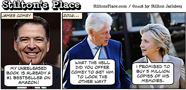 stilton's place, stilton, political, humor, conservative, cartoons, jokes, hope n' change, comey, fbi, book, clintons, trump