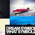 DREAM SYMBOLS AND WHAT SYMBOLIZE THEM