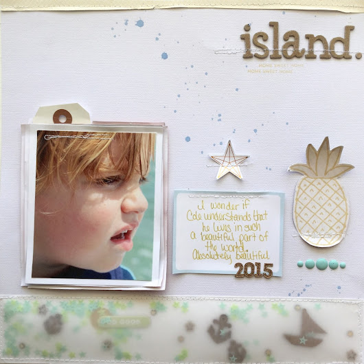 Island Life and a new Scrapbook Process Video