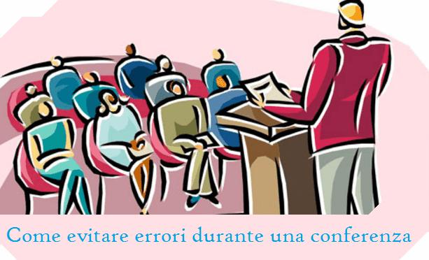 Come evitare errori durante una conferenza in pubblico