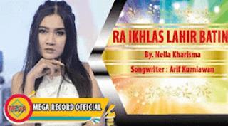 Lirik Lagu Ra Ikhlas Lahir Batin - Nella Kharisma