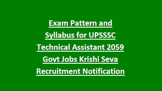 Exam Pattern and Syllabus for UPSSSC Technical Assistant 2059 Govt Jobs Krishi Seva Recruitment Notification 2018