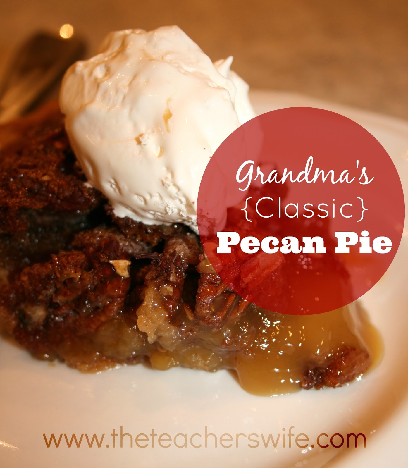 Grandma's {Classic} Pecan Pie - The Teacher's Wife