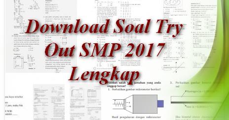 Download Soal Try Out Smp 2017 Lengkap File Terbaru