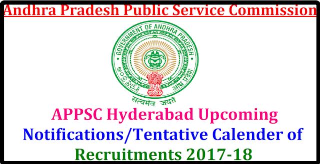 APPSC Hyderabad Tentative Calender of recruitments 2017-18| Andhra Pradesh Public Service Commission Hyd Recruitments calender list 2017-18| APPSC Groups Examinations, Tentative Notifications and Recruitments| Upcoming Notifications on Govt exams 2017-18| upcoming APPSC Notifications 2017-18 | AP Government Jobs Upcoming Notifications 2017-18 | Latest Government Jobs Upcoming Notifications 2017-18/2017/04/appsc-hyderabad-Latest-Governmentjobs-upcoming-notifications-tentative-calender-of-recruitments-2017-2018.html