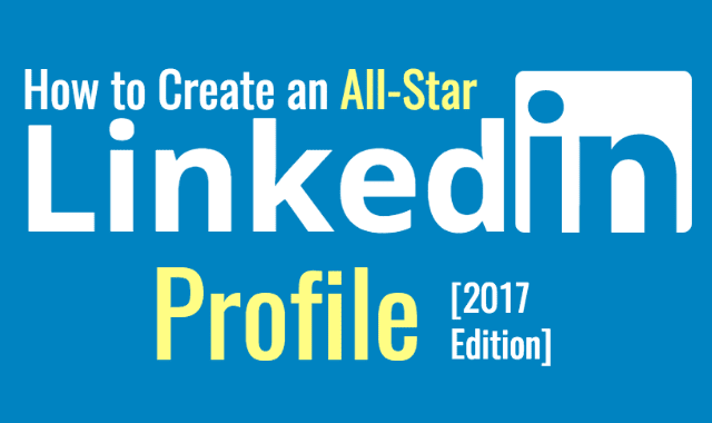 How to Create an All-Star LinkedIn Profile #Infographic — Visualistan