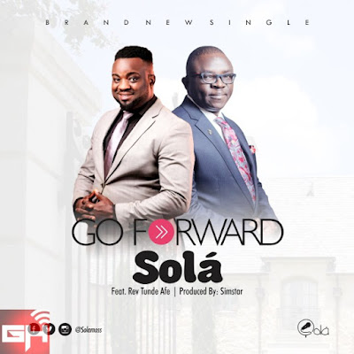 Music: Solá Ft. Rev Tunde Afe – Go Forward