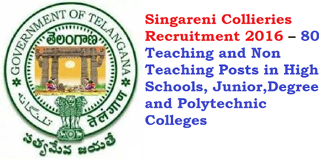 Singareni Collieries Recruitment 2016 – 80 Teaching, Non Teaching Posts /2016/06/singareni-collieries-recruitment-2016-80-teaching-and-nonteaching-posts-in-high-schools-jinior-degree-polytechnic-colleges.html