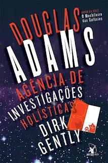agencia-de-investigacoes-holisticas-dirk-gently-douglas-adams-editora-arqueiro Resenha: Agência de Investigações Holísticas Dirk Gently