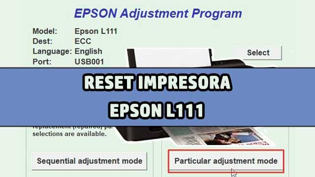 resetear almohadillas de la impresora EPSON L111