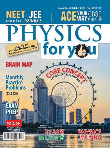 MAGAZINE :- Physics For You – October 2016