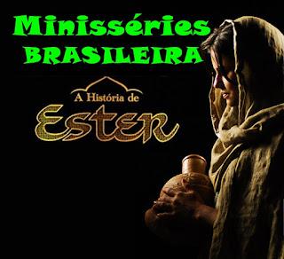 A História de Estér - Minissérie 10 Capítulos Completo