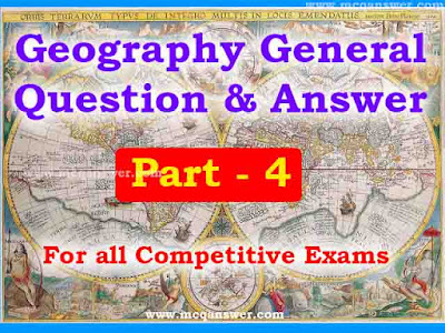Geography General Question & Answer | Part - 4