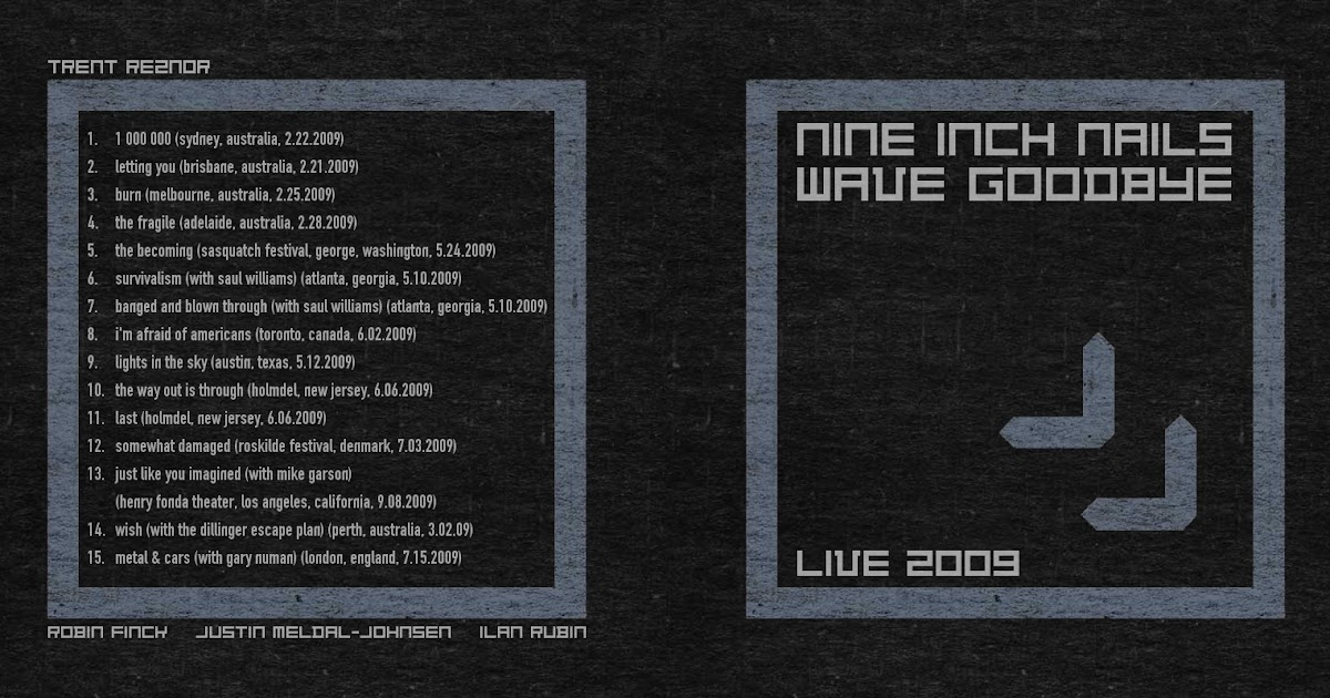 RELIQUARY: Nine Inch Nails - Wave Goodbye (Live 2009) [SBD]