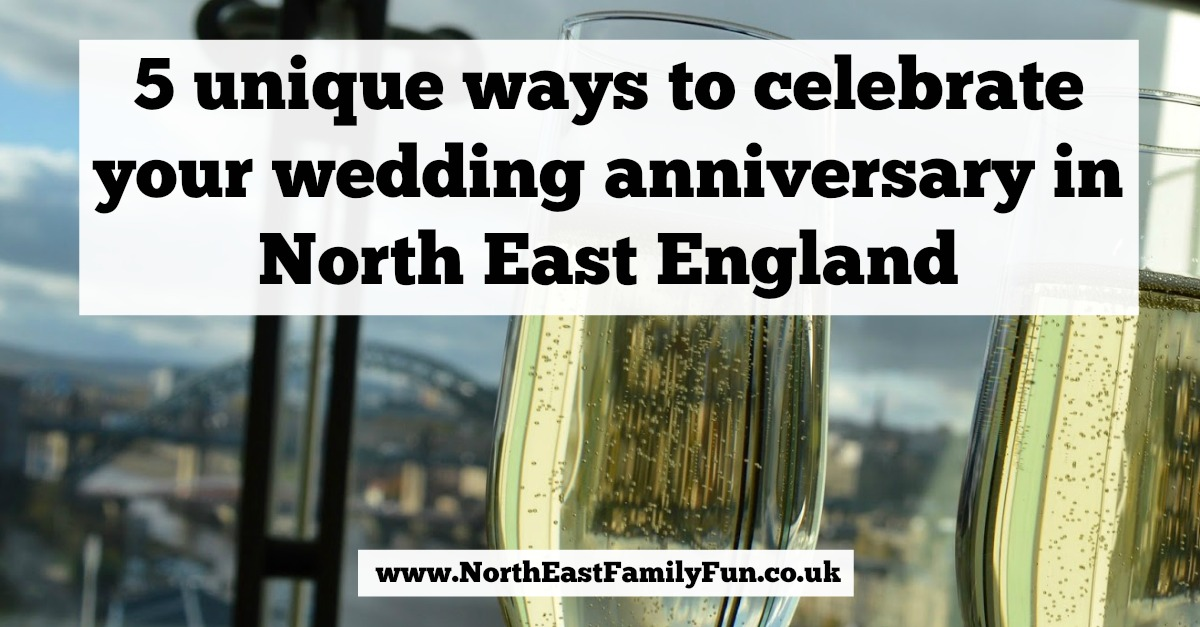 5 unique places to celebrate your wedding anniversary in North East England