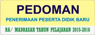 Pedoman PPDB RA/Madrasah TP 2015-2016
