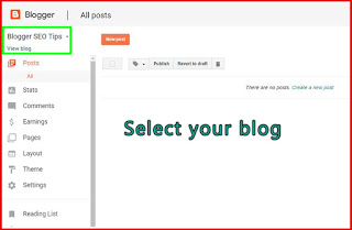 How to add Meta tags description to every single post, step 1: go to blogger select your blog