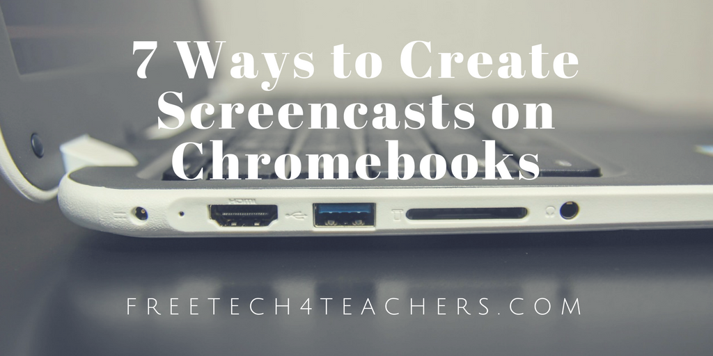 Free Technology for Teachers: 7 Ways to Create Screencasts