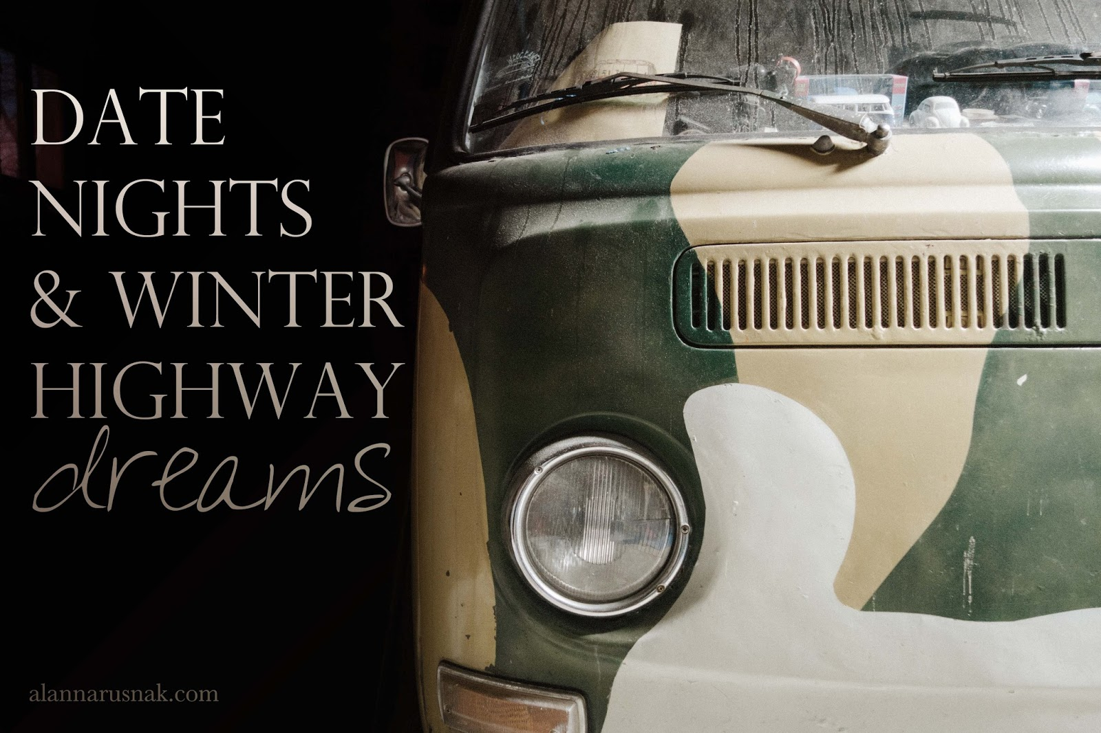 date nights and winter highway dreaming