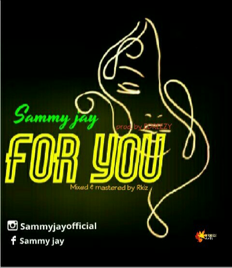 MUSIC: SAMMY JAY- FOR YOU