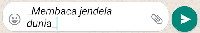 Trik Whatsapp :  Menebalkan, Memiringkan, dan Mencoret Huruf di Obrolan