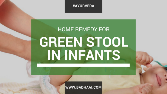Home Remedies For Green Stool In Infants