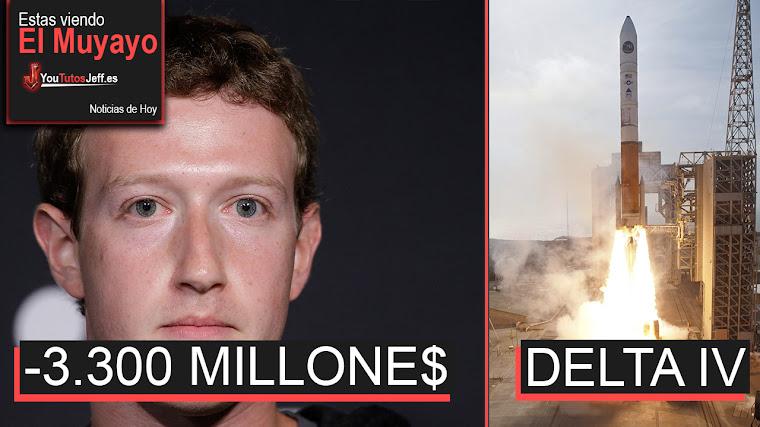 Facebook pierde 3.300 millones, Helicóptero personal, Cohete Delta IV, Youtube Novedades | El Muyayo