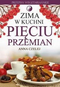 """Anna Czelej, """"Zima w kuchni Pięciu Przemian"""""""