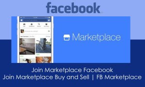 Join Marketplace Facebook – How To Locate Facebook Marketplace Community | FB Marketplace Buy Sell Near Me