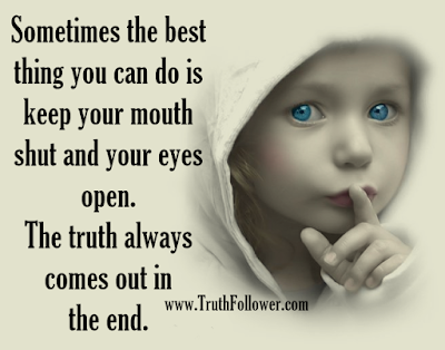 The truth always comes out in the end.