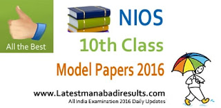 NIOS 2016 Model Question Papers, NIOS 10th Class Previous Papers 2015 2014 2013