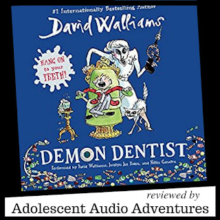 Adolescent Audio Adventures reviews Demon Dentist by David Walliams