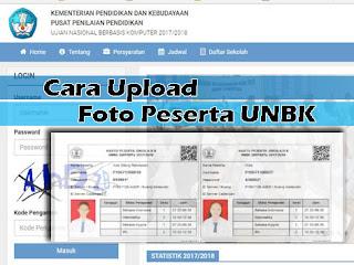 Cara Upload Foto Kartu Peserta UNBK Terbaru