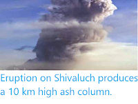 http://sciencythoughts.blogspot.co.uk/2014/05/eruption-on-shivaluch-produces-10-km.html