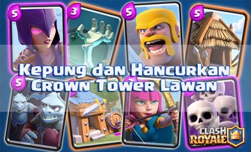 Menghancurkan Crown Tower Musuh Dengan Gerombolan Pasukan di Arena 3 Clash Royale