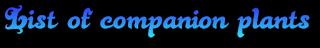 https://en.wikipedia.org/wiki/List_of_companion_plants