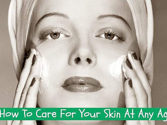 How To Care For Your Skin At Any Age