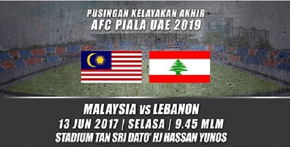 Keputusan Malaysia Vs Lubnan 13 jun 2017