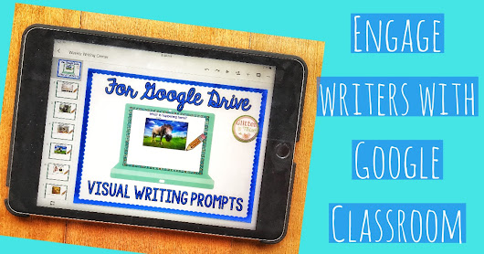 Using picture prompts to excite student writers on Google Drive & Classroom