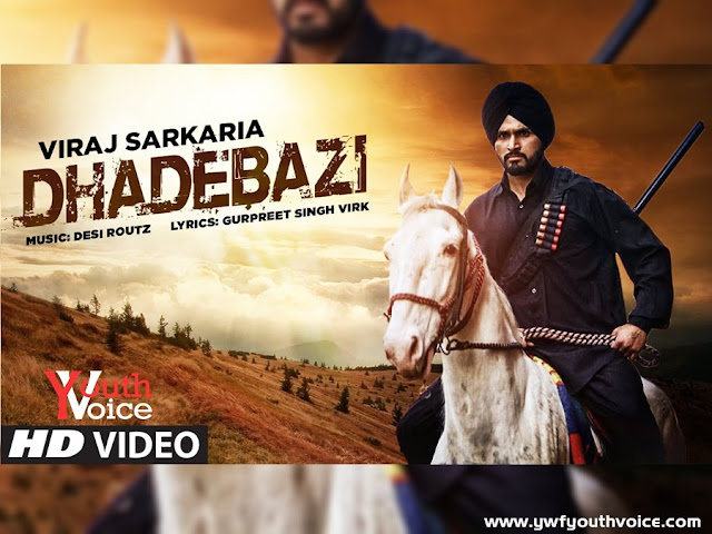 Dhadebazi - Viraj Sarkaria (2016) Watch and Download HD Punjabi Song, Download Dhadebazi - Viraj Sarkaria Full Clean HD Highquality Cover Wallpaper AlbumArt 720p, 1080p Video Song 320 Kbps MP3 VBR CBR or Original iTunes M4A Flac CD RIP