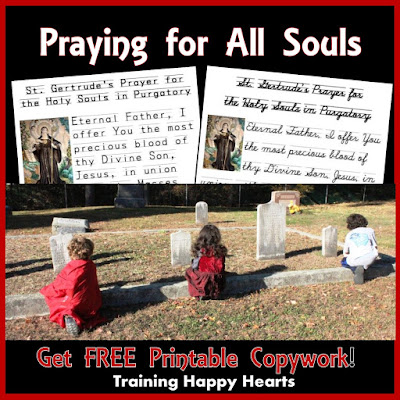 Pray for All Souls with St. Gertrude's Prayer for the Holy Souls in Purgatory (and Get a FREE Copywork Printable!)