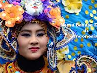 Bahasa Daerah di Indonesia 34 Provinsi [Asal, Jumlah, Contohnya] Lengkap